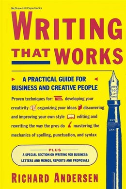 Book Writing That Works: A Practical Guide for Business and Creative People by Richard Andersen