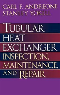 Book Tubular Heat Exchanger: Inspection, Maintenance And Repair by Carl F. Andreone