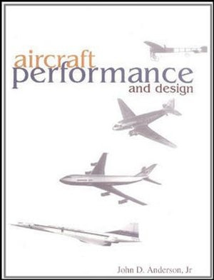 Aircraft Performance & Design by John D. Anderson
