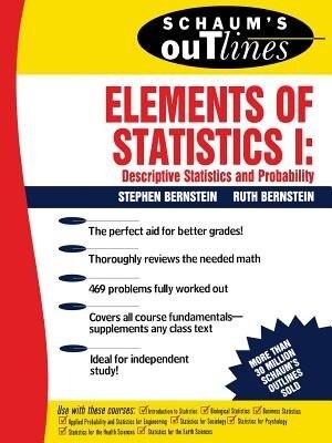 Schaum's Outline of Elements of Statistics I: Descriptive Statistics and Probability by Stephen Bernstein