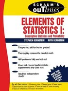 Schaum's Outline of Elements of Statistics I: Descriptive Statistics and Probability: Descriptive…