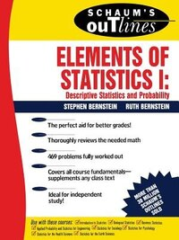 Schaum's Outline of Elements of Statistics I: Descriptive Statistics and Probability: Descriptive…