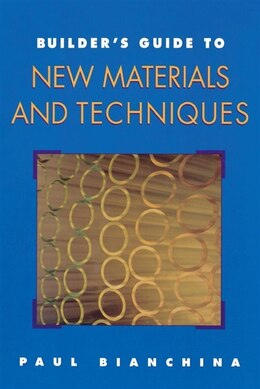 Book Builder's Guide to New Materials and Techniques by Paul Bianchina