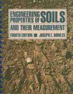 Engineering Properties of Soils and their Measurement by Joseph E. Bowles