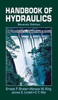 Handbook of Hydraulics by Ernest F. Brater