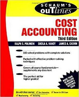 Book Schaum's Outline of Cost Accounting, 3rd, Including 185 Solved Problems by James Cashin