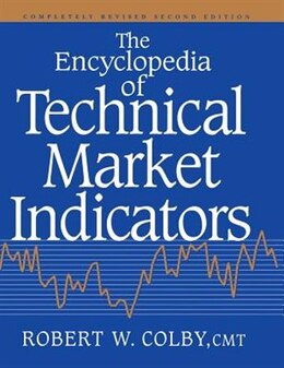 Book The Encyclopedia Of Technical Market Indicators, Second Edition by Robert W. Colby
