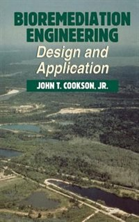 Bioremediation Engineering: Design and Applications by John T. Cookson