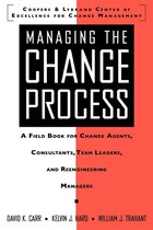 Managing the Change Process: A Field Book for Change Agents, Team Leaders, and Reengineering…