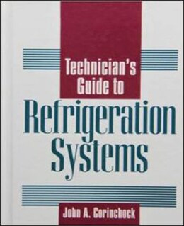 Book Technician's Guide to Refrigeration Systems by John Corinchock