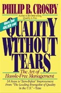 Book Quality Without Tears: The Art of Hassle-Free Management: The Art of Hassle-Free Management by Philip Crosby