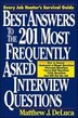 Best Answers to the 201 Most Frequently Asked Interview Questions by Matthew J. DeLuca