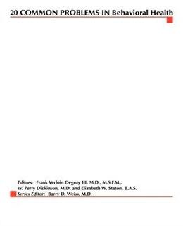 Book 20 Common Problems in Behavioral Health by Iii, Frank Verloin Degruy