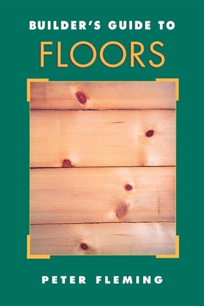 Builder's Guide to Floors by Peter Fleming