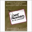 C.A.R.E. Packages for the Workplace: Dozens of Little Things You Can Do To Regenerate Spirit At…
