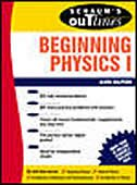 Schaum's Outline of Beginning Physics I: Mechanics and Heat: Mechanics and Heat