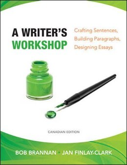 Book A Writer's Workshop: Crafting Sentences, Building Paragraphs, Designing Essays: Crafting Sentences… by Bob Brannan