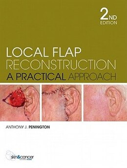 Book Local Flap Reconstruction: A Practical Approach by Anthony Penington
