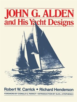 Book John G. Alden And His Yacht Designs by Robert W. Carrick