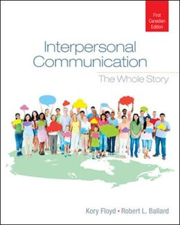 Book Loose Leaf Version for Interpersonal Communication: The Whole Story by Kory Floyd