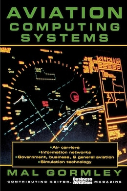 Book Aviation Computing Systems by Mal Gormley