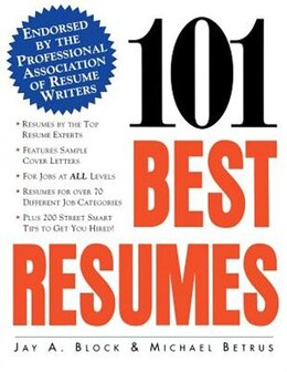 Book 101 Best Resumes: Endorsed by the Professional Association of Resume Writers: Endorsed by the… by Jay A. Block