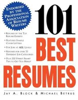 101 Best Resumes: Endorsed by the Professional Association of Resume Writers: Endorsed by the…