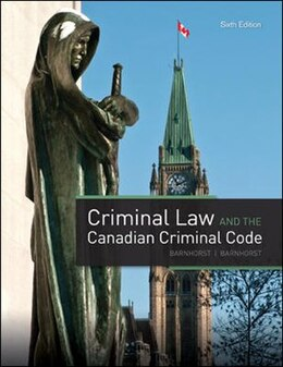 Book Criminal Law and the Canadian Criminal Code by Sherrie Barnhorst