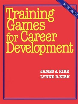 Book Training Games for Career Development by James J. Kirk