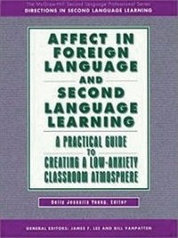 Book Affect in Foreign Language and Second Language Learning: A Practical Guide to Creating a Low… by Dolly Jesusita Young