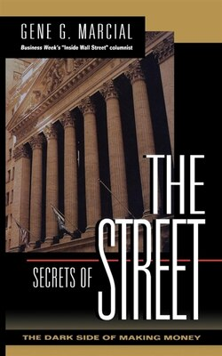 Book Secrets of the Street: The Dark Side of Making Money by Gene Marcial