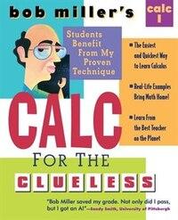 Bob Miller's Calc For The Clueless: Calc I: Calc I