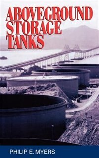 Book Above Ground Storage Tanks by Philip Myers