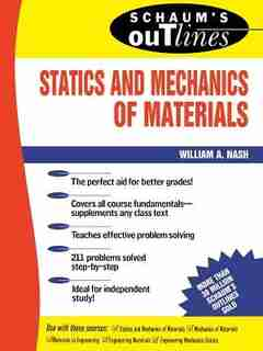 Schaum's Outline Of Statics and Mechanics of Materials by William Nash