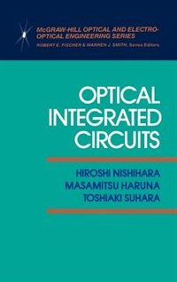 Book Optical Integrated Circuits by Hiroshi Nishihara