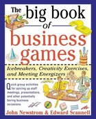 The Big Book of Business Games: Icebreakers, Creativity Exercises and Meeting Energizers…