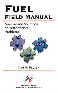 Book Fuel Field Manual: Sources and Solutions to Performance Problems by Kim B. Peyton