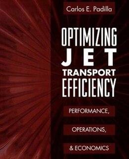 Book Optimizing Jet Transport Efficiency by Carlos E. Padilla