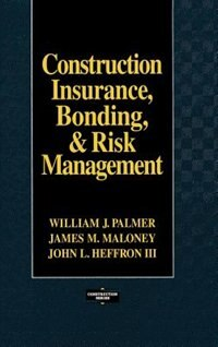 Book Construction Insurance, Bonding, and Risk Management by William Palmer