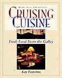 Book Cruising Cuisine: Fresh Food from the Galley: Fresh Food from the Galley by Kay Pastorius