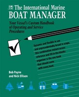 The International Marine Boat Manager: Your Vessel's Custom Handbook of Operating and Service…
