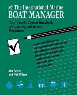 The International Marine Boat Manager: Your Vessel's Custom Handbook of Operating and Service Procedures by Bob Payne