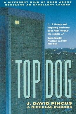 Book Top Dog by J. David Pincus