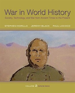 Book War In World History: Society, Technology, And War From Ancient Times To The Present, Volume 2… by Stephen Morillo