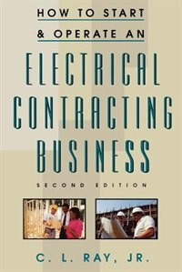 Book How to Start and Operate an Electrical Contracting Business by Charles Ray