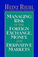 Book Managing Risk in the Foreign Exchange, Money and Derivative Markets by Heinz Riehl