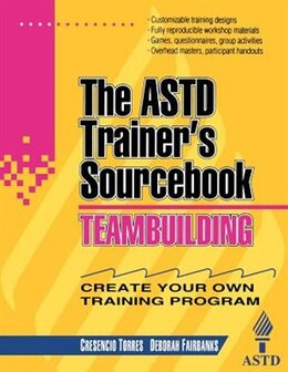 Book Teambuilding: The ASTD Trainer's Sourcebook: The ASTD Trainer's Sourcebook by Cresencio Torres