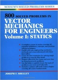 Book 800 Solved Problems Invector Mechanics for Engineers, Vol. I: Statics: Statics by Joseph Shelley