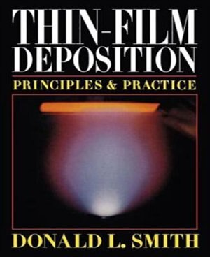 Thin-Film Deposition: Principles and Practice by Donald L. Smith