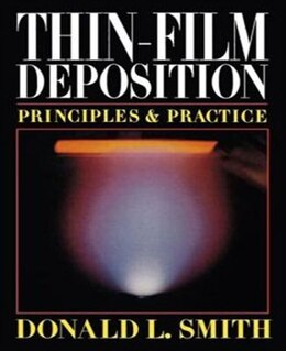 Book Thin-film Deposition: Principles And Practice: Principles and Practice by Donald Smith